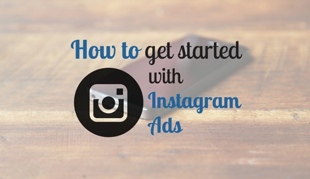 How to Get Started With Instagram Ads on Facebook